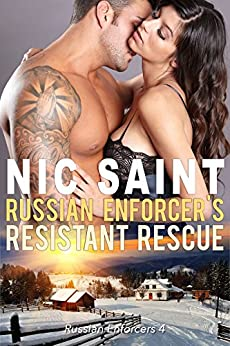 Russian Enforcer's Resistant Rescue (Russian Enforcers Book 4) by [Saint, Nic]