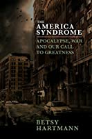 The America Syndrome: Apocalypse, War, and Our Call to Greatness (Seve03  13 06 2019)