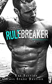 Rule Breaker (Unbreakable Book 2) by [Bastion, Kat, Bastion, Stone]