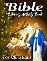 Bible Coloring Activity Book for Christians: A Coloring Book Full of Bible Inspired Coloring Pages With Bible Verses to Help Learn About the Bible (Color by Number Book for Kids)