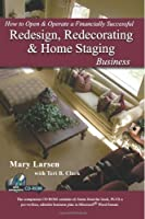 How to Open & Operate a Financially Successful Redesign, Redecorating, & Home Staging Business (How to Open and Operate a Financially Successful. . .)