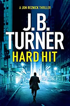 Hard Hit (A Jon Reznick Thriller Book 6) by [Turner, J. B.]