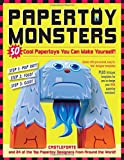 Papertoy Monsters: 50 Cool Papertoys You Can Make Yourself!