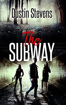 The Subway: A Suspense Thriller by [Stevens, Dustin]