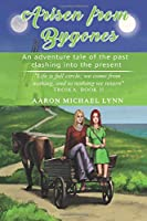 Arisen from Bygones: An adventure tale of the past clashing into the present (Troika)