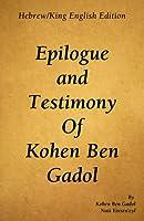Epilogue and Testimony of Kohen Ben Gadol