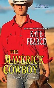 The Maverick Cowboy (Morgan Ranch) by [Pearce, Kate]