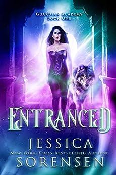 Entranced (Guardian Academy Book 1) by [Sorensen, Jessica]