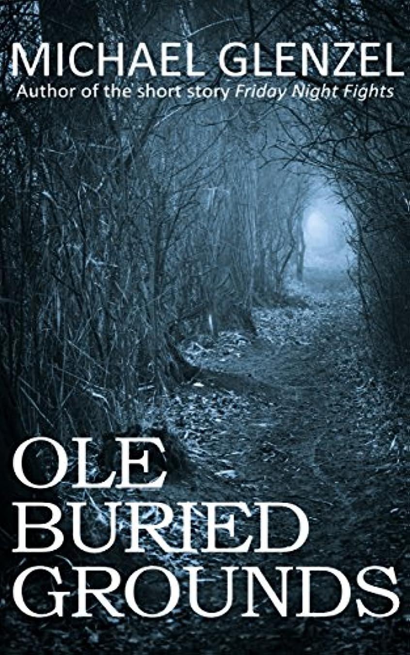世代閉塞銀河Ole Buried Grounds (English Edition)
