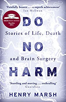 [Marsh, Henry]のDo No Harm: Stories of Life, Death and Brain Surgery (English Edition)