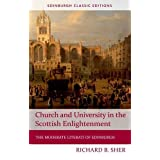 Church and University in the Scottish Enlightenment: The Moderate Literati of Edinburgh (Edinburgh Classic Editions)