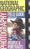 National Geographic Photography Field Guide: People & Portraits (National Geographic Photography Field Guides)