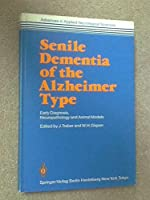 Senile Dementia of Alzheimer Type: Early Diagnosis, Neuropathology and Animal Models (Advances in Applied Neurological Sciences)