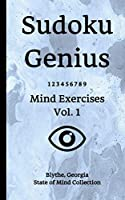 Sudoku Genius Mind Exercises Volume 1: Blythe, Georgia State of Mind Collection