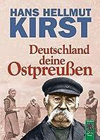 Deutschland deine Ostpreussen: Ein Buch voller Vorurteile