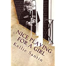 Nice playing for a girl (Trombone crimes and other minor misdemeanors Book 1)