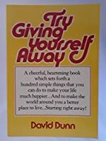 Try Giving Yourself Away: A Tonic for These Troubled Times