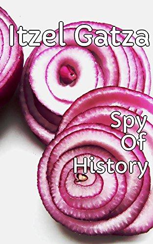 Spy Of History (English Edition)