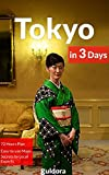 Tokyo in 3 Days - A 72 Hours Perfect Plan with the Best Things to Do in Tokyo, Japan (Travel Guide 2016): Includes: Detailed Itinerary, Google Maps, Food ... Secrets to Save Time & $ (English Edition)