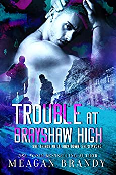 Trouble at Brayshaw High by [Brandy, Meagan]