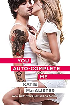You Auto-Complete Me (An Emily Novel Book 1) by [MacAlister, Katie]