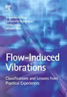 Flow Induced Vibrations: Classifications and Lessons from Practical Experiences