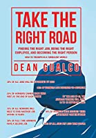 Take the Right Road: Finding the Right Job, Being the Right Employee, and Becoming the Right Person
