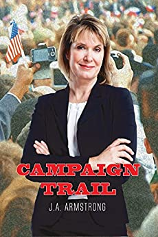 Campaign Trail (By Design Book 9) by [Armstrong, J.A.]