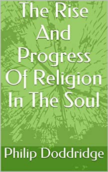 The Rise And Progress Of Religion In The Soul by [Doddridge, Philip]
