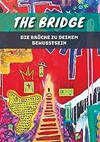 The Bridge: Die Bruecke zu Deinem Bewusstsein