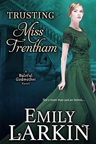 Download Trusting Miss Trentham (Baleful Godmother) 0994138458