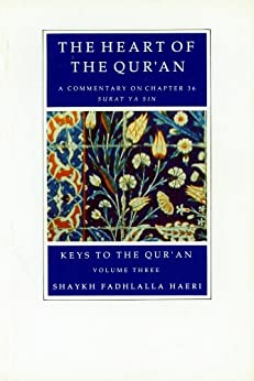 [Haeri, Shaykh Fadhlalla]のThe Heart of the Qur'an (Keys to the Qur'an Book 3) (English Edition)