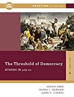 The Threshold of Democracy: Athens in 403 BCE (Reacting to the Past)