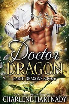 Doctor Dragon (Earth Dragons Book 6) by [Hartnady, Charlene]