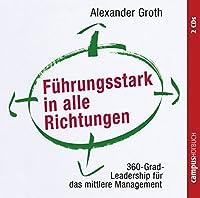 Fuehrungsstark in alle Richtungen: 360-Grad-Leadership fuer das mittlere Management