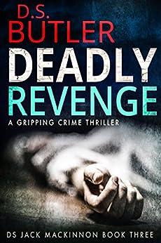 Deadly Revenge (DS Jack Mackinnon Crime Series Book 3) by [Butler, D. S.]