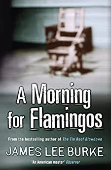 A Morning For Flamingos (Dave Robicheaux Book 4) by [Burke, James Lee]