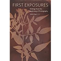 First Exposures: Writings from the Beginning of Photography