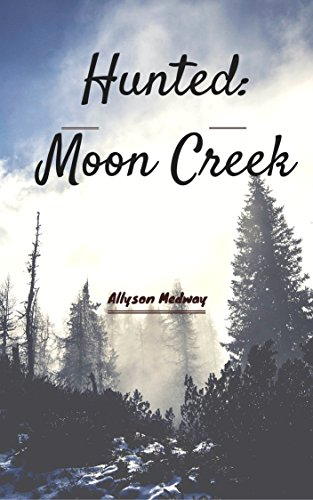Hunted: Moon Creek: (A Male to Female Crossdressing Feminization Fiction Story) (English Edition)