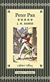 Peter Pan: Including Peter Pan in Kensington Gardens & Peter and Wendy (Collector's Library)
