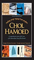 Chol Hamoed: A Comprehensive Review of the Laws of the Intermediate Days of the Festivals