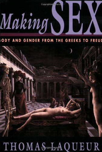 Download Making Sex: Body and Gender from the Greeks to Freud 0674543556