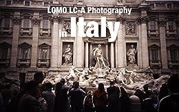 [四宮義博]のLOMO LC-A Photography in Italy