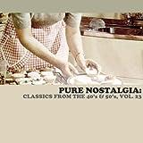 Pure Nostalgia: Classics from the 40's & 50's, Vol. 23