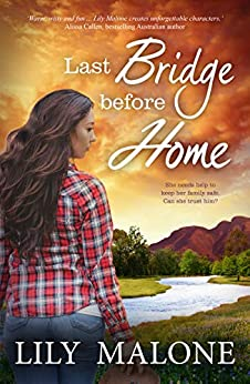 Last Bridge Before Home (Chalk Hill Series Book 3) by [Malone, Lily]