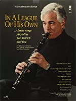 In a League of His Own: Pop Standards Played by Ron Odrich and You (Clarinet Play-along Pack)