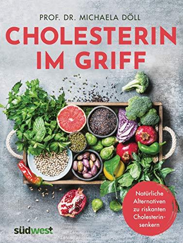 Cholesterin im Griff: Natürliche Alternativen zu riskanten Cholesterinsenkern (German Edition)