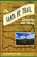 The Santa Fe Trail Yesterday and Today