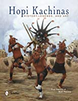 Hopi Kachinas: History, Legends, and Art