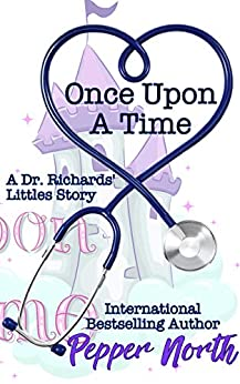 Once Upon A Time: A Dr. Richards' Littles Story by [North, Pepper]